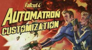 Кастомизация роботов в Fallout 4 Automatron.
