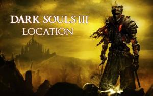 Местонахождение Локации в Dark Souls 3.