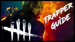 Руководство по игре за Trappera в Dead by Daylight.