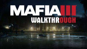 Mafia III прохождение