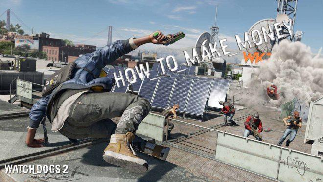 Как заработать деньжат по быстром в Watch Dogs 2 гайд