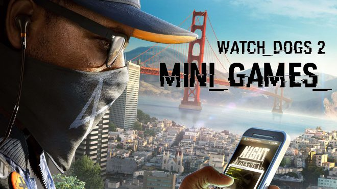 Мини игры в Watch Dogs 2 прохождение