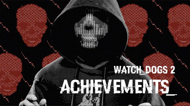 Watch Dogs 2 Список достижений